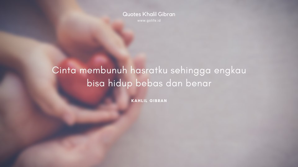 Quote Kahlil Gibran Tentang Cinta