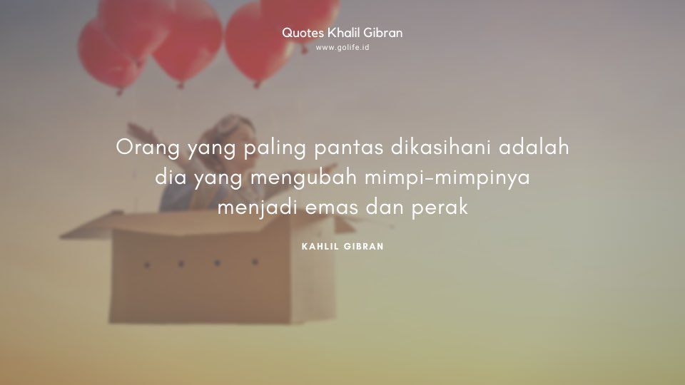 Quote Kahlil Gibran Tentang Impian