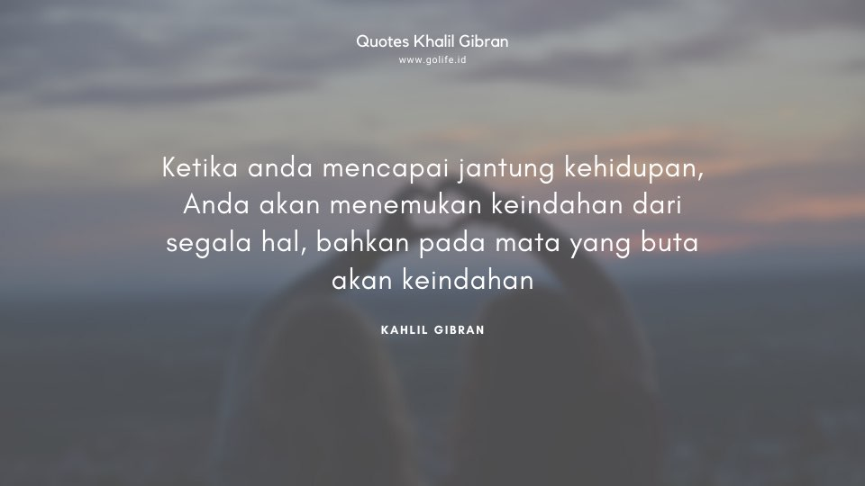 Quote Kahlil Gibran Tentang Jantung Kehidupan