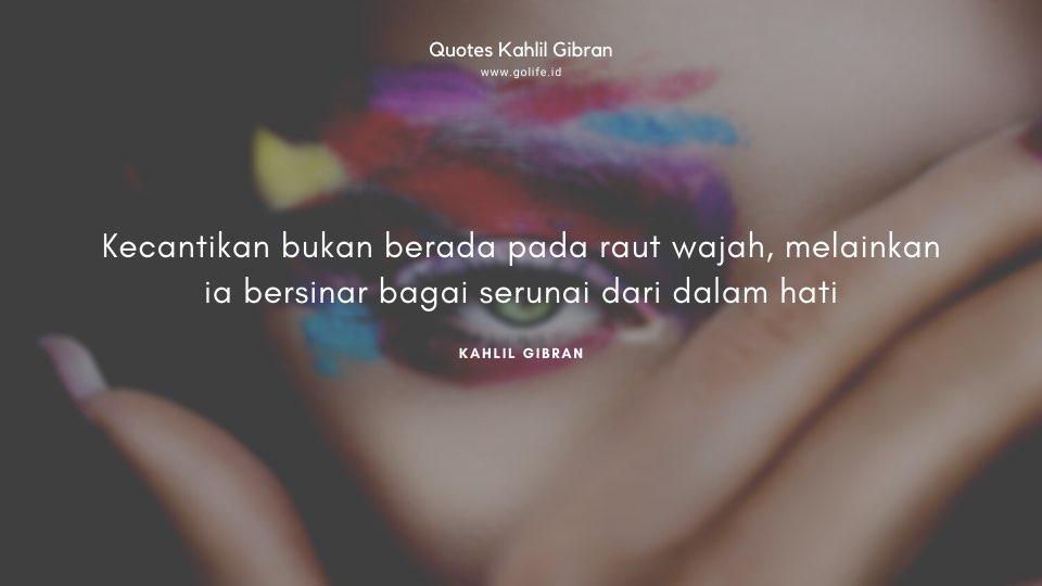 Quote Kahlil Gibran Tentang Kecantikan