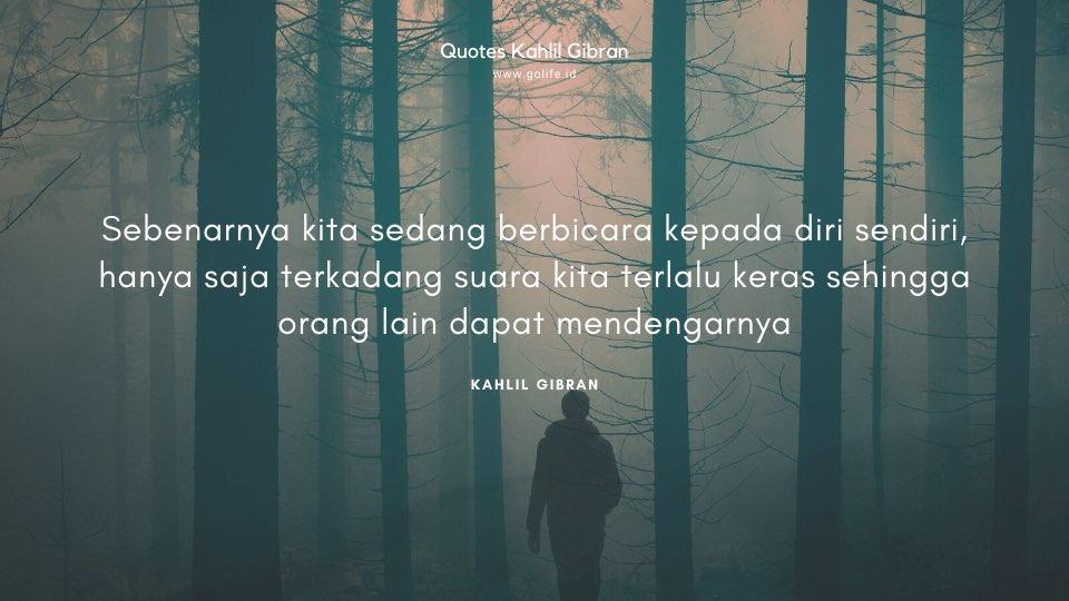Quote Kahlil Gibran Tentang Membicarakan Diri Sendiri
