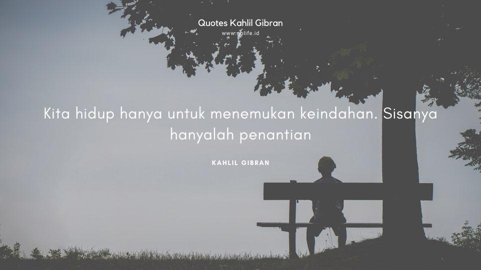 Quote Kahlil Gibran Tentang Menemukan Kebahagiaan Hidup