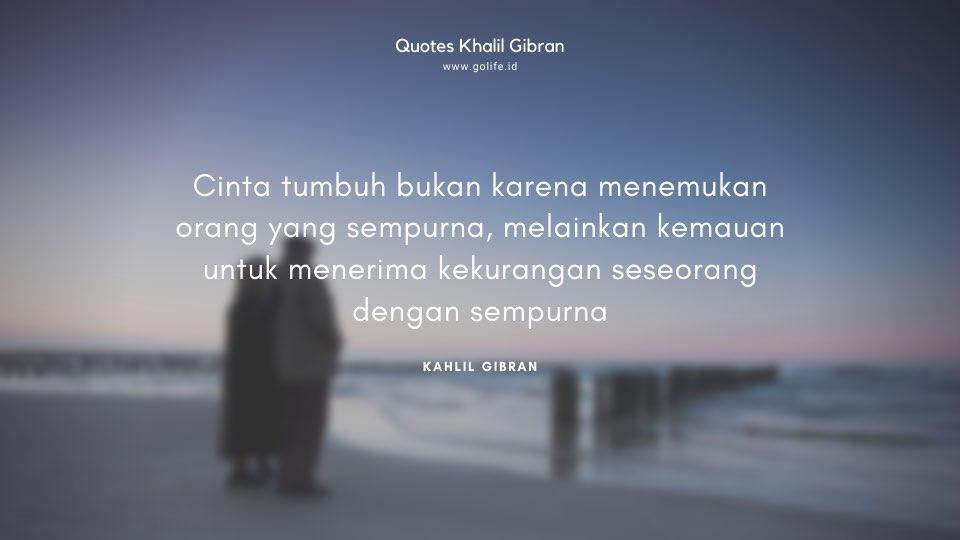 Quote Kahlil Gibran Tentang Menerima Kekurangan Seseorang