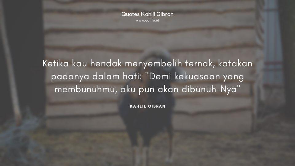Quote Kahlil Gibran Tentang Menyembelih Hewan