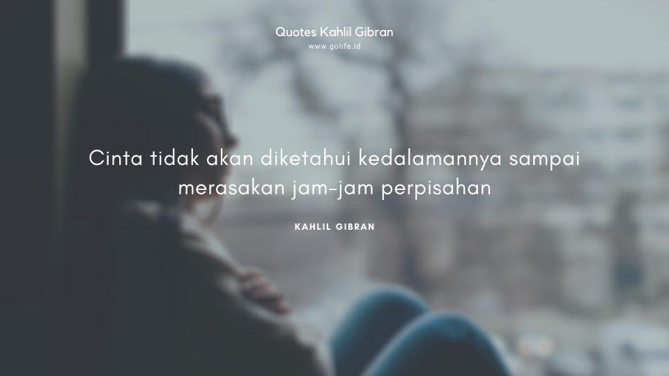 Quote Kahlil Gibran Tentang Perpisahan Cinta