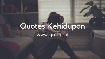 Quotes Kehidupan | Kata-Kata Bijak Tentang Kehidupan