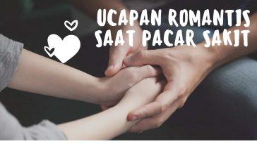 Ucapan Romantis Saat Pacar Sakit