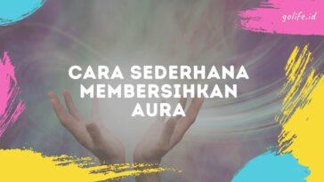 Cara Membersihkan Aura Negatif