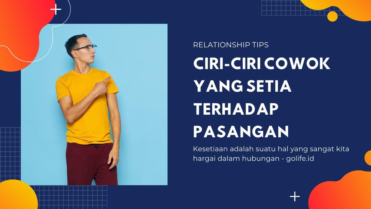 Ciri-Ciri Cowok Setia Terhadap Pasangan