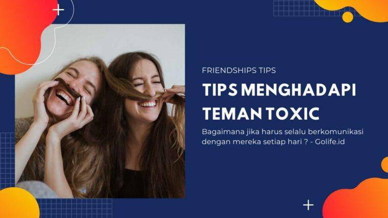 Tips Menghadapi Teman Toxic