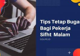 Tips Tetap Bugar Meskipun Sering Kerja Shift Malam