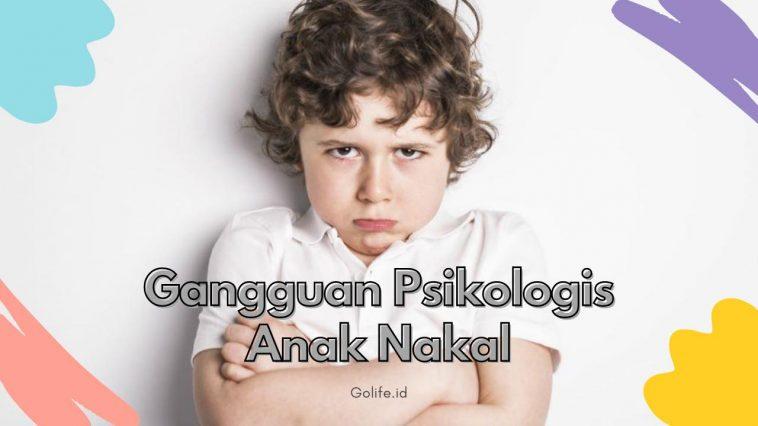Gangguan Psikologis Pada Anak Nakal