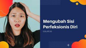 Mengubah Sifat Perfeksionis-compressed