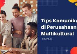 Tips Berkomunikasi di Perusahaan Multikultural